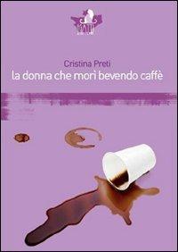 La donna che morì bevendo caffè
