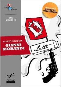 Volevo uccidere Gianni Morandi