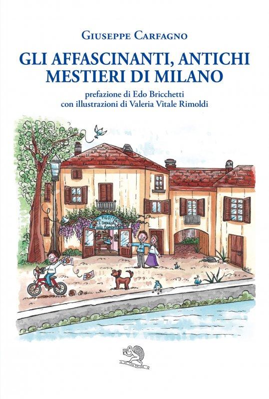 Gli affascinanti, antichi mestieri di Milano