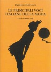 Le principali voci italiane della moda