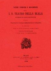 Notizie storiche e descrizione dell'I.R. teatro della Scala