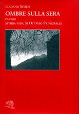 Ombre sulla sera - ovvero storia vera di Ottavio Prinzivalle