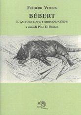 Bébert, il gatto di Louis-Ferdinand Céline