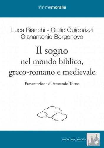 Il sogno nel mondo biblico, greco-romano e medievale