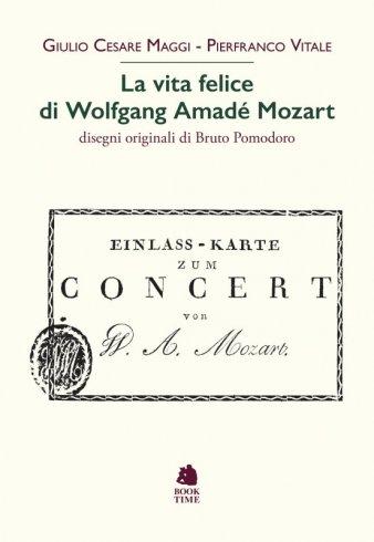 La vita felice di Wolfgang Amadé Mozart