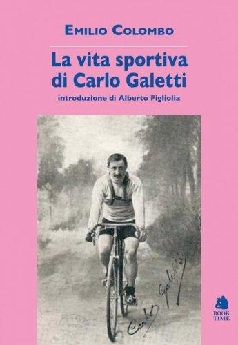 La vita sportiva di Carlo Galetti