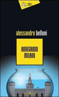 Annegando Milano