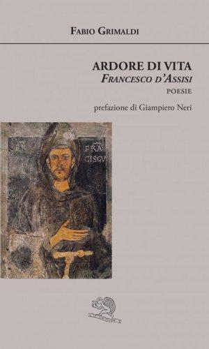 Ardore di vita - Francesco d'Assisi