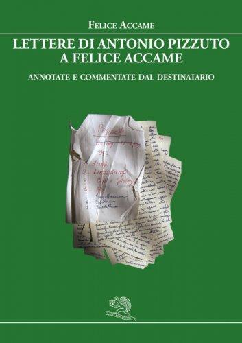 Lettere di Antonio Pizzuto a Felice Accame