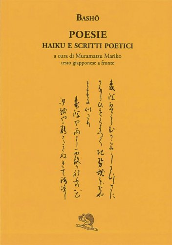 Poesie. Haiku e scritti poetici