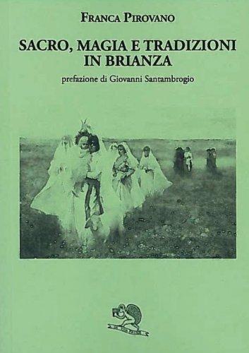 Sacro, magia e tradizioni in Brianza