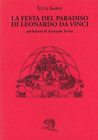 La festa del paradiso di Leonardo da Vinci