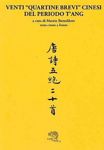 """Venti """"quartine brevi"""" cinesi del periodo T'ang"""